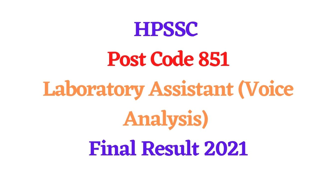HPSSC Post Code 851 Final Result Laboratory Assistant (Voice Analysis)